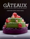 Gateaux : 150 Large and Small Cakes, Cookies, and Desserts - Book