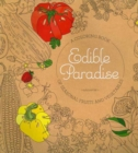 Edible Paradise : A Coloring Book of Seasonal Fruits and Vegetables - Book