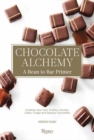 Chocolate Alchemy : A Bean-To-Bar Primer - Book