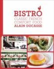Bistro : Classic French Comfort Food - Book