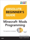 Absolute Beginner's Guide to Minecraft Mods Programming - Book