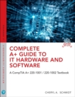 Complete A+ Guide to IT Hardware and Software: A CompTIA A+ 220-1001 / 220-1002 Textbook,8/e - Book