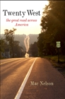 Twenty West : The Great Road Across America - eBook