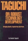 Taguchi on Robust Technology Development: Bringing Quality Engineering Upstream - eBook