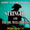 Stringer and the Oil Well Indians - eBook