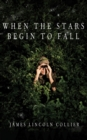 When the Stars Begin to Fall - eBook