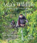 Asia's Wildlife : A Journey to the Forests of Hope (Proceeds Support Birdlife International) - Book