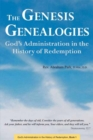 The Genesis Genealogies : God's Administration in the History of Redemption Book 1 - Book