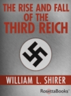 The Rise and Fall of the Third Reich - eBook