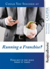 Could You Succeed at Running a Franchise? - eBook