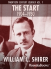 The Start, 1904-1930 : Twentieth Century Journey Vol. I - eBook