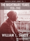 The Nightmare Years, 1930-1940 : Twentieth Century Journey Vol. II - eBook