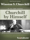 Churchill by Himself : In His Own Words - eBook