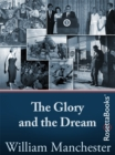 The Glory and the Dream : A Narrative History of America, 1932-1972 - eBook