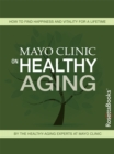 Mayo Clinic on Healthy Aging - eBook