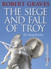 The Siege and Fall of Troy - eBook
