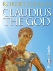 Claudius the God : And His Wife Messalina - eBook