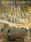 The Anger of Achilles : Homer's Iliad - eBook