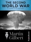 The Second World War : A Complete History - eBook