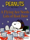 A Flying Ace Needs Lots of Root Beer - eBook