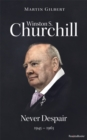 Winston S. Churchill: Never Despair, 1945-1965 - eBook