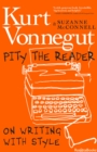 Pity the Reader : On Writing with Style - eBook