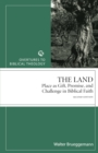 The Land : Place as Gift, Promise, and Challenge in Biblical Faith - Book