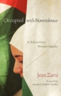Occupied with Nonviolence : A Palestinian Woman Speaks - Book