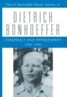 Conspiracy and Imprisonment : 1940-1945 Dietrich Bonhoeffer Works v. 16 - Book