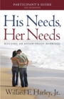 His Needs, Her Needs Participant's Guide : Building an Affair-Proof Marriage - Book