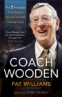 Coach Wooden : The 7 Principles That Shaped His Life and Will Change Yours - Book