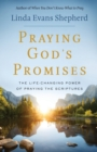Praying God's Promises : The Life-Changing Power of Praying the Scriptures - Book