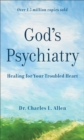 God's Psychiatry : Healing for Your Troubled Heart - Book
