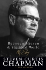Between Heaven and the Real World : My Story - Book