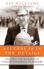 Success Is in the Details : And Other Life Lessons from Coach Wooden's Playbook - Book