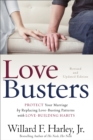 Love Busters : Protect Your Marriage by Replacing Love-Busting Patterns with Love-Building Habits - Book