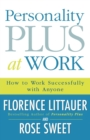 Personality Plus at Work : How to Work Successfully with Anyone - Book