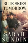 Blue Skies Tomorrow : A Novel - Book