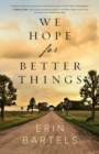 We Hope for Better Things - Book