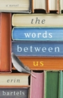 The Words between Us : A Novel - Book