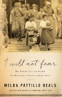 I Will Not Fear : My Story of a Lifetime of Building Faith Under Fire - Book