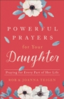Powerful Prayers for Your Daughter : Praying for Every Part of Her Life - Book