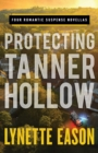 Protecting Tanner Hollow : Four Romantic Suspense Novellas - Book