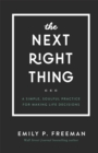 The Next Right Thing : A Simple, Soulful Practice for Making Life Decisions - Book