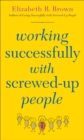Working Successfully with Screwed-Up People - Book