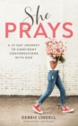 She Prays : A 31-Day Journey to Confident Conversations with God - Book