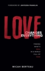Love Changes Everything : Finding What's Real in a World Full of Fake - Book