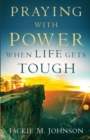 Praying with Power When Life Gets Tough - Book