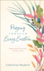 Praying through Every Emotion : Experiencing God's Peace No Matter What - Book