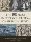 The 100 Most Important Events in Christian History - Book